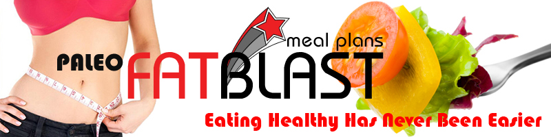 fat blast meal plans paleo eating healthy